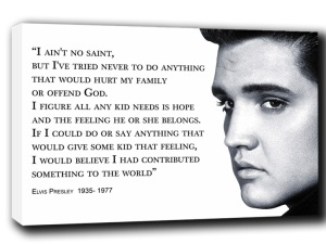 elvis_presley_quote_30x20 NO SAINT